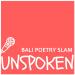 Unspoken – Bali Poetry Slam